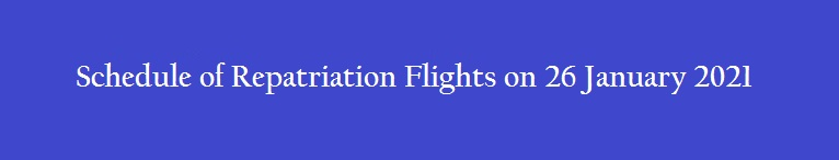 Repatriation Flights on 26 Jan